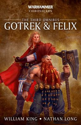 Warhammer Chronicles: Gotrek and Felix: the Third Omnibus