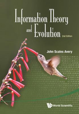 Information Theory and Evolution (2Nd Edition)