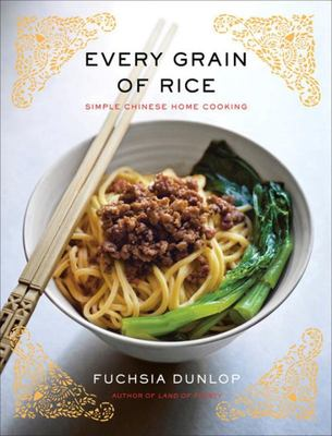 Every Grain of Rice - Simple Chinese Home Cooking