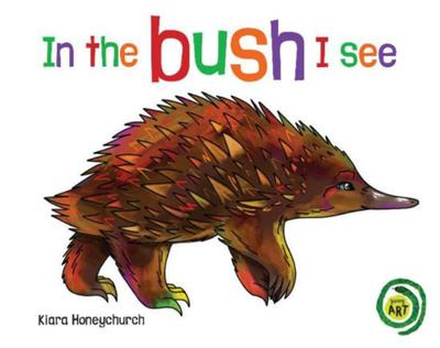 In The Bush I See (Board Book)