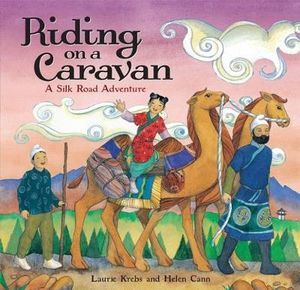 Riding on a Caravan - A Silk Road Adventure