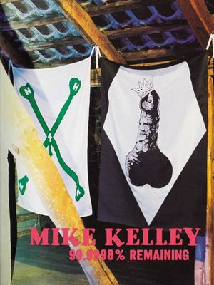 Mike Kelley - 99,9998% Remaining