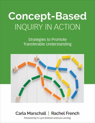 Concept-Based Inquiry in Action - Strategies to Promote Transferable Understanding