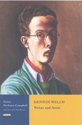 Denton Welch - Writer and Artist