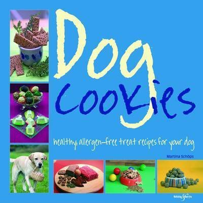 Dog Cookies - Healthy Allergen-Free Treat Recipes for Your Dog