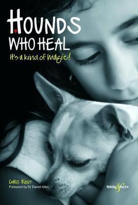 HOUNDS WHO HEAL: ITS A KIND OF MAGIC