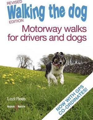 WALKING THE DOG - MOTORWAY WALKS FOR DRIVERS & DOGS