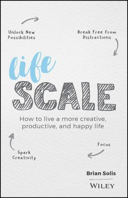 Lifescale - Establish Rituals, Break Bad Habits, and Have Routines That Will Help Achieve Your Goals