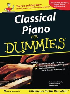 Classical Piano Music for Dummies - A Reference for the Rest of Us!