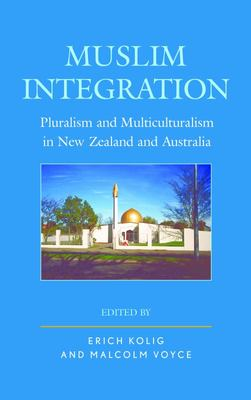 Muslim Integration - Pluralism and Multiculturalism in New Zealand and Australia