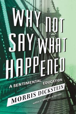 Why Not Say What Happened - A Sentimental Education
