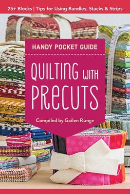 Quilting with Precuts Handy Pocket Guide - Choosing and Using Bundles, Stacks and Rolls