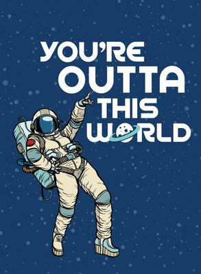 You're Outta This World - Uplifting Quotes and Astronomical Puns to Rock Your World
