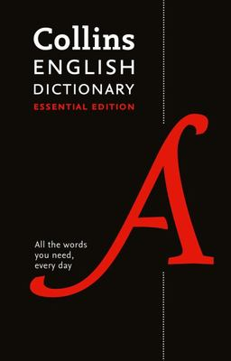 Collins English Dictionary Essential Edition - 200,000 Words and Phrases for Everyday Use
