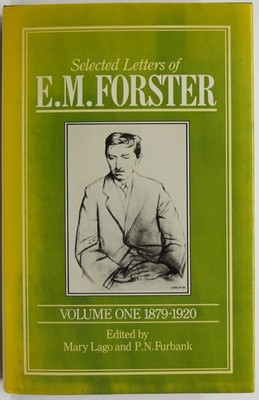 Selected Letters of E. M. Forster Volume One 1879-1920 and Volume Two 1921-1970