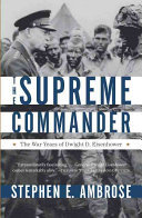 The Supreme Commander - The War Years of Dwight D. Eisenhower