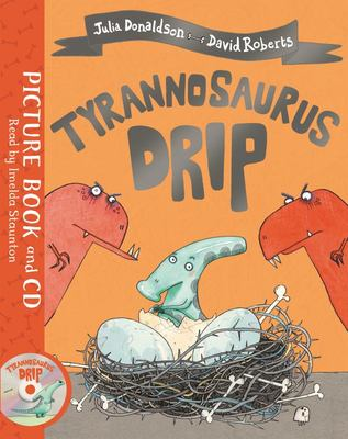 Tyrannosaurus Drip (Book and CD Pack)