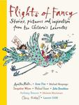 Flights of Fancy: Stories, Pictures and Inspiration from Ten Children's Laureates (HB)