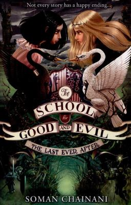 The Last Ever After (#3 School For Good And Evil)