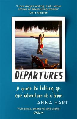 Departures - A Guide to Letting Go, One Adventure at a Time