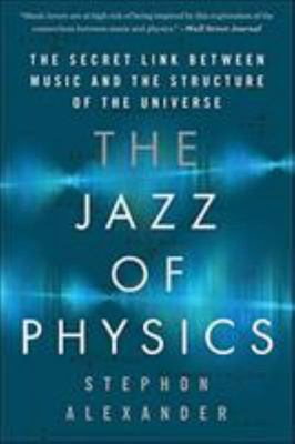 The Jazz of Physics - The Secret Link Between Music and the Structure of the Universe