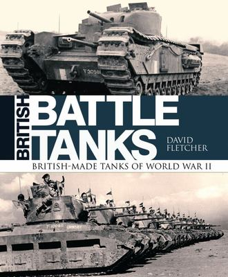 British Battle Tanks - British-Made Tanks of World War II