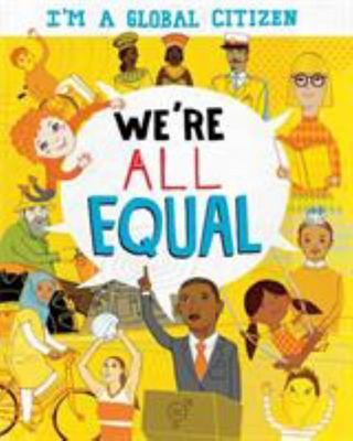 We're All Equal (I'm a Global Citizen)