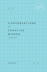 Conversations with Creative Women - Volume Two (Pocket Edition)