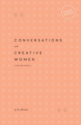 Conversations with Creative Women - Volume Three (Pocket Edition)