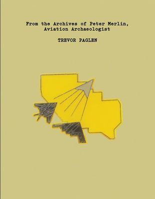 Trevor Paglen: from the Archives of Peter Merlin, Aviation Archaelogist
