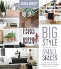 Big Style in Small Spaces - Easy DIY Projects to Add Designer Details to Your Apartment, Condo or Urban Home