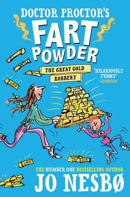 The Great Gold Robbery (Doctor Proctor's Fart Powder #4)
