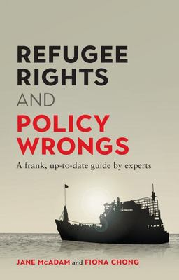 Refugee Rights, Policy Wrongs - A Frank, up-To-date Guide by Experts