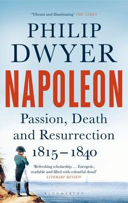 Napoleon - Passion, Death and Resurrection 1815-1840 PB