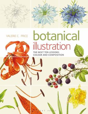 Botanical Illustration the Next Ten Lessons: Colour and Compostion