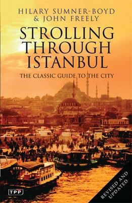 Strolling Through Istanbul - The Classic Guide to the City