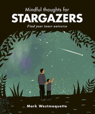 Mindful Thoughts for Stargazers: Find Your Inner Universe