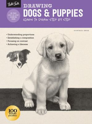 Dogs and Puppies - Learn to Draw a Variety of Canine Companions Step by Step