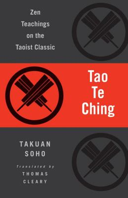 Tao Te Ching - Zen Teachings on the Taoist Classic