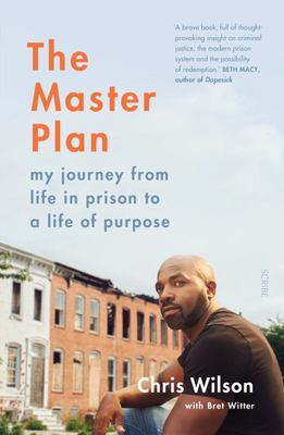 Master Plan: The My Journey from Life in Prison to a Life of Purpose