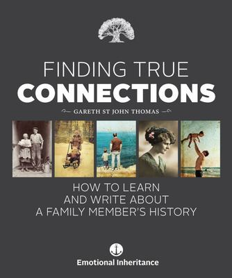 Finding True Connections - How to Learn and Write about a Family Member's History