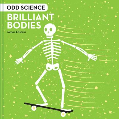 Odd Science: Brilliant Bodies
