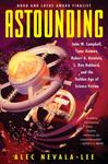 Astounding - John W. Campbell, Isaac Asimov, Robert A. Heinlein, L. Ron Hubbard, and the Golden Age of Science Fiction