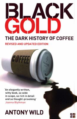 Black Gold - The Dark History of Coffee