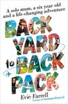 Backyard to Backpack: A solo mum, a six year old and a life-changing adventure