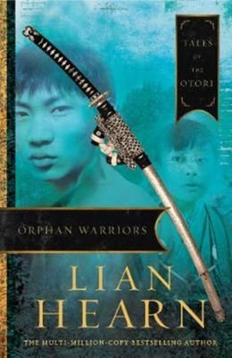 Orphan Warriors (#1 Children of the Otori)
