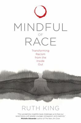 Mindful of Race - Understanding and Transforming Habits of Harm