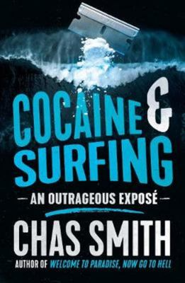 Cocaine and Surfing - An Outrageous Expose