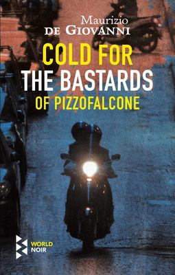 Cold for the Bastards of Pizzofalcone (Book #3)