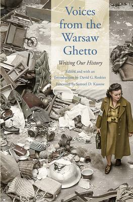 Voices from the Warsaw Ghetto - Writing Our History